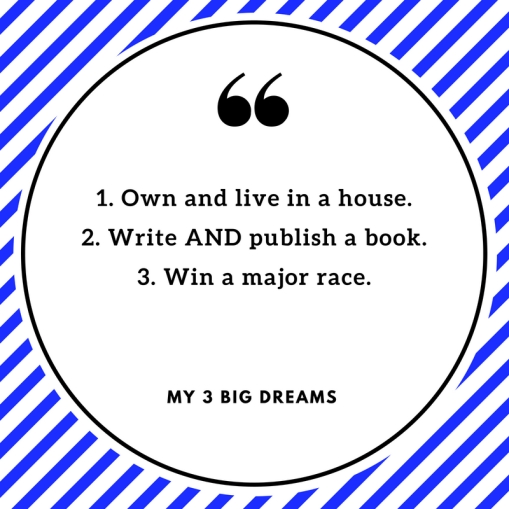 My 3 big dreams